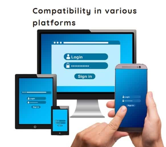 Compatibility in various platforms