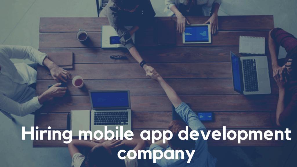 Hiring mobile app developer company