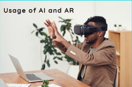 Usage of AI and AR