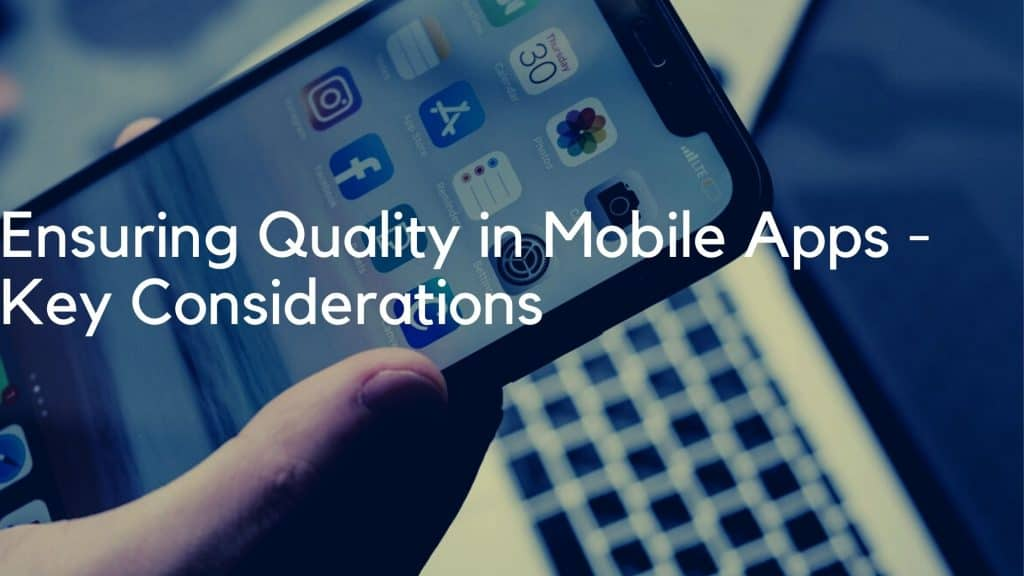 Ensuring quality in mobile apps